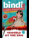 Trouble at the Zoo: A Bindi Irwin Adventure (Bindi's Wildlife Adventures)