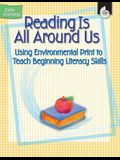 Reading Is All Around Us: Using Environmental Print to Teach Beginning Literacy Skills, Early Learning