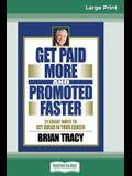 Get Paid More And Promoted Faster: 21 Great Ways to Get Ahead In Your Career (16pt Large Print Edition)