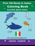 First 100 Words In Italian Coloring Book Cool Kids Speak Italian: Let's make learning Italian fun!