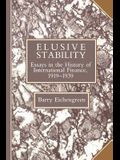Elusive Stability: Essays in the History of International Finance, 1919 1939