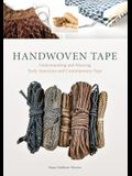 Handwoven Tape: Understanding and Weaving Early American and Contemporary Tape
