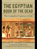 The Egyptian Book of the Dead: The Complete Papyrus of Ani
