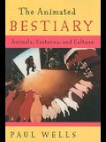 The Animated Bestiary: Animals, Cartoons, and Culture