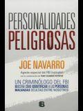 Personalidades Peligrosas: Un Criminologo del FBI Muestra Como Identificar a Las Personas Malvadas Ocultas Entre Nosotros / Dangerous Personalities