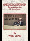 Oakdale, California, Early Days and Modern Times