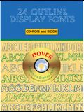 24 Outline Display Fonts [With CDROM]