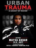 Urban Trauma: A Legacy of Racism
