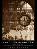 Conquering Gotham: A Gilded Age Epic: The Construction of Penn Station and Its Tunnels