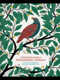 A Wild Child's Guide to Endangered Animals: (endangered Species Book, Wild Animal Guide, Books about Animals, Plant and Animal Books, Animal Art Books