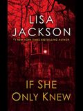 If She Only Knew: A Riveting Novel of Suspense