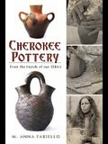Cherokee Pottery: From the Hands of Our Elders