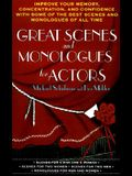 Great Scenes and Monologues for Actors: Improve Your Memory, Concentration & Confidence with Some of the Best Scenes and Monologues of All Time
