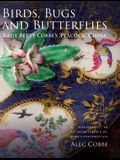 Birds, Bugs and Butterflies: Lady Betty Cobbe's 'peacock' China: A Biography of an Irish Service of Worcester Porcelain