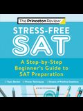 Stress-Free SAT: A Step-By-Step Beginner's Guide to SAT Preparation