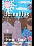 Bernalillo: Yesterday's Sunshine///Today's Shadows