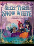 Sleep Tight, Snow White