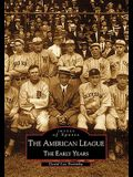 The American League; The Early Years 1901-1920: Images of Sports