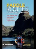 Paddle Routes to the Inland Northwest: 50 Flatwater and Whitewater Trips for Canoe & Kayak