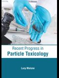 Recent Progress in Particle Toxicology