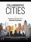 Collaborative Cities: Mapping Solutions to Wicked Problems