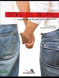 Sexo del Bueno: La Perspectiva de Dios Para la Sexualidad Humana