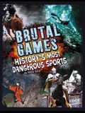 Brutal Games!: History's Most Dangerous Sports
