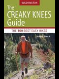 The Creaky Knees Guide Washington: The 100 Best Easy Hikes in the State