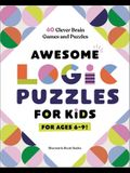 Awesome Logic Puzzles for Kids: 60 Clever Brain Games and Puzzles