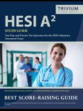 HESI A2 Study Guide: Test Prep and Practice Test Questions for the HESI Admission Assessment Exam