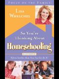 So You're Thinking about Homeschooling: Fifteen Families Show How You Can Do It!