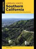 Urban Hikes Southern California: A Guide to the Area's Greatest Urban Hiking Adventures