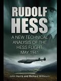Rudolf Hess: A New Technical Analysis of the Hess Flight, May 1941