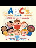 The ABC's of Beginning French Language - A Children's Learn French Books