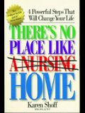 There's No Place Like (a Nursing) Home: 4 Powerful Steps That Will Change Your Life