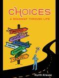 Choices: A Roadmap Through Life