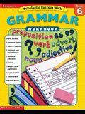 Scholastic Success With: Grammar Workbook: Grade 6