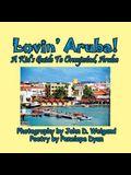 Lovin' Aruba! a Kid's Guide to Oranjestad, Aruba