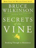 Secrets of the Vine: Breaking Through to Abundance