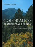 Colorado's Spanish Peaks Region: An Exploration Guide to History, Natural History, Trails, and Drives