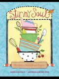 Stir My Soul: Recipes to Nourish and Inspire