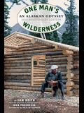 One Man's Wilderness, 50th Anniversary Edition: An Alaskan Odyssey
