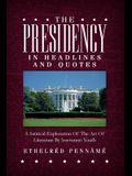 The Presidency In Headlines And Quotes: A Satirical Exploration Of The Art Of Literature By Irreverent Youth