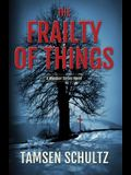 The Frailty of Things: Windsor Series, Book 4