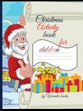 Christmas Activity book: Creative activity book for Children: Tic Tac Toe, Hangman, Dots and Boxes and Coloring activity all in one book.