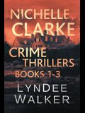 Nichelle Clarke Crime Thrillers: Books 1-3