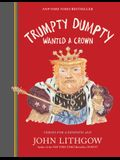 Trumpty Dumpty Wanted a Crown: Verses for a Despotic Age