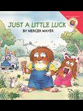 Just A Little Luck (Turtleback School & Library Binding Edition) (Little Critter)