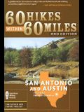 60 Hikes Within 60 Miles: San Antonio & Austin: Includes the Hill Country