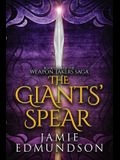 The Giants' Spear: Book Four of The Weapon Takers Saga
